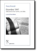 Dicembre 1947. Nella storia di un uomo una data