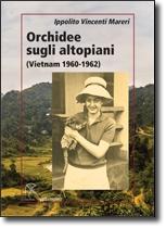 Orchidee sugli altopiani (Vietnam 1960-1962)