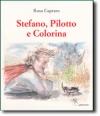 Stefano, Pilotto e Colorina